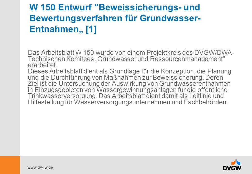 """W 150 Entwurf Beweissicherungs- und Bewertungsverfahren für Grundwasser-Entnahmen"""" [1]"""